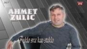 Ahmet Zulic - 2017 - Puklo srce kao staklo (hq) (bg sub)