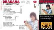 Dragana Mirkovic i Juzni Vetar - Buducnost je moja u rukama tvojim (audio 1986)