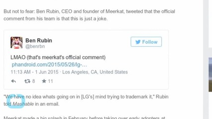 Don't Believe Those Rumors: LG Isn't Acquiring Meerkat