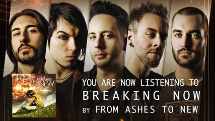 From Ashes to New - Breaking Now (audio Stream)