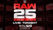 Don't miss all the excitement of Raw's 25th Anniversary tonight