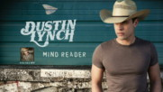 Dustin Lynch - Mind Reader (Оfficial video)