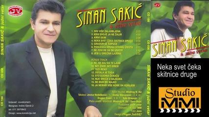 Sinan Sakic i Juzni Vetar - Neka svet ceka skitnice druge (Audio 2001)