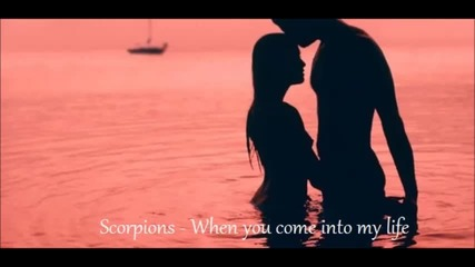 Scorpions - When you come into my life