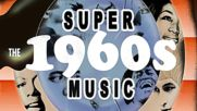 Greatest Hits Of The 60's - Super The 1960 Music - Best Of 60's Songs