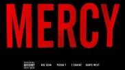 Kanye West ft. Big Sean, Pusha T & 2 Chainz - Mercy