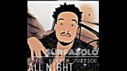 *2016* Surfa Solo ft. Rayven Justice - All Night