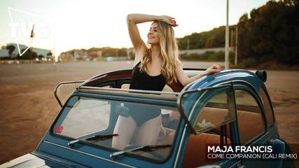 New 2016! Maja Francis - Come Companion (cali Remix)