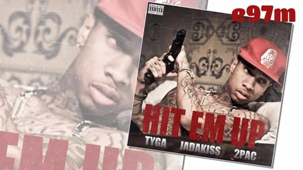 Tyga - Hit Em Up ft 2pac, Jadakiss [ Audio ]