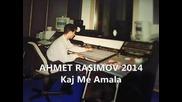 Ahmet Rasimov 2014- Kaj Me amala - www.uget.in