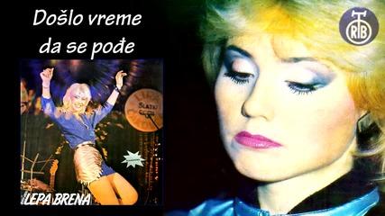 Lepa Brena - Doslo vreme da se podje - (Audio 1983)HD
