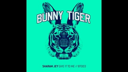 Sharam Jey - Give It To Me