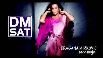 Dragana Mirkovic - Srce Moje _2011__nova Pesma_