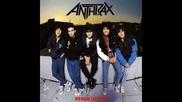 Anthrax - Friggin in the Riggin