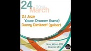 Dj Joze, Danny Dimitroff Guitar & Yasen Drumev /kaval/ live!