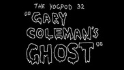 Yogpod Animations - 16 - Gary Coleman's Ghost