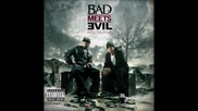 08 - Bad Meets Evil - Take From Me