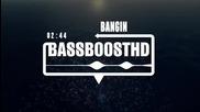 Subtomik - Bangin [remix] & [bass boosted] - Радост за ушите