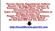 Sweat Miracle - Cure Excessive Sweating - Hyperhidrosis Holistically