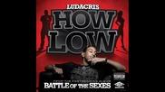 Ludacris - How Low ( Ft. Shawna)