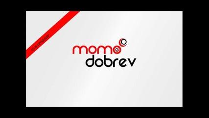 Българите Отново на ниво Momo Dobrev