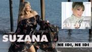 Suzana Jovanovic - 2021 - Ne idi, ne idi (hq) (bg sub)