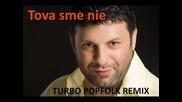 Toni Storaro - Tova sme nie - turbo folk remix