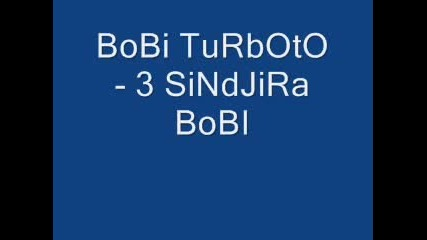 Bobi Turboto - 3 Sindjira Bobi