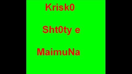 Krisky - Sht0ty e Maimuna