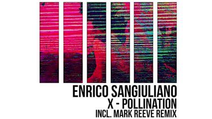 Enrico Sangiuliano - X-pollination (mark Reeve Remix) [unrilis]