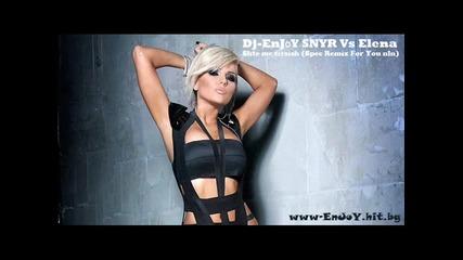 Elena - Shte me tirsish Dj - Enjoy (spec Remix For You nln)
