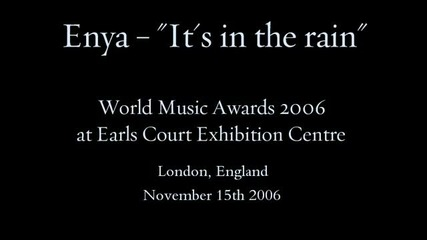 Enya - It's in the rain live at World Music Awards 2006