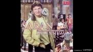 Saban Saulic - Ljubav samo ljubav - (Audio 2000)