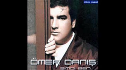 Omer Danis - Simdi Ben (сега аз...)
