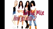 Little Mix ft Missy Eliott - How ya doin'?  - Как я караш?