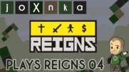 joXnka Plays REIGNS [Ep. 04]