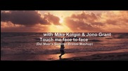 Armin van Buuren ft. Cass Fox with Mike Kolgin & Jono Grant - Touch me face to face (mashup)