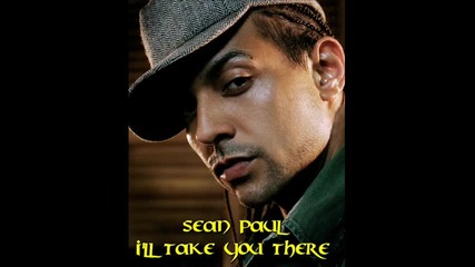 Sean Paul - Ill take you there