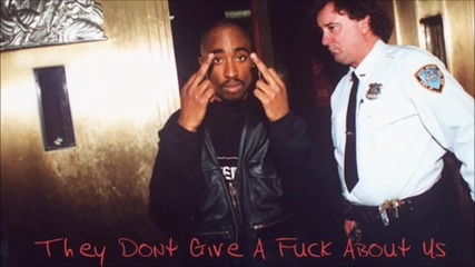 2pac - They Dont Give A Fuck About Us (ft. Outlawz)
