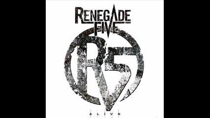 Renegade Five - Alive