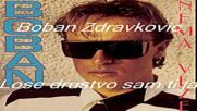 05 Boban Zdravkovic Lose drustvo sam ti ja Audio 1993 Hd