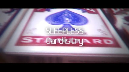 Sleepless Cardistry by Denis&Daniel;