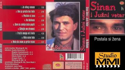 Sinan Sakic i Juzni Vetar - Postala si zena (audio 1991)
