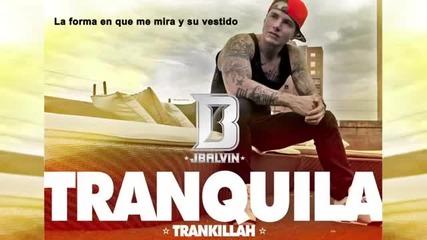 J Balvin - Tranquila