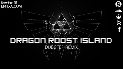 Dj Ephixa - Dragon Roost Island Dubstep Remix