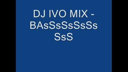 Dj Ivo Mix - Basssssssss