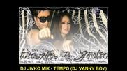 Dj Jivko Mix - Tempo ( Dj Vanny Boy )