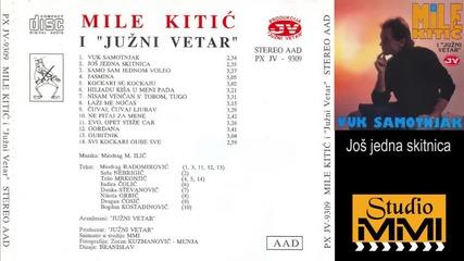 Mile Kitic i Juzni Vetar - Jos jedna skitnica (Audio 1993)