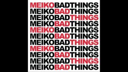 Meiko - Bad Things ( Bg Subs )