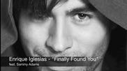 Enrique Iglesias - Finally Found You feat. Sammy Adams (audi